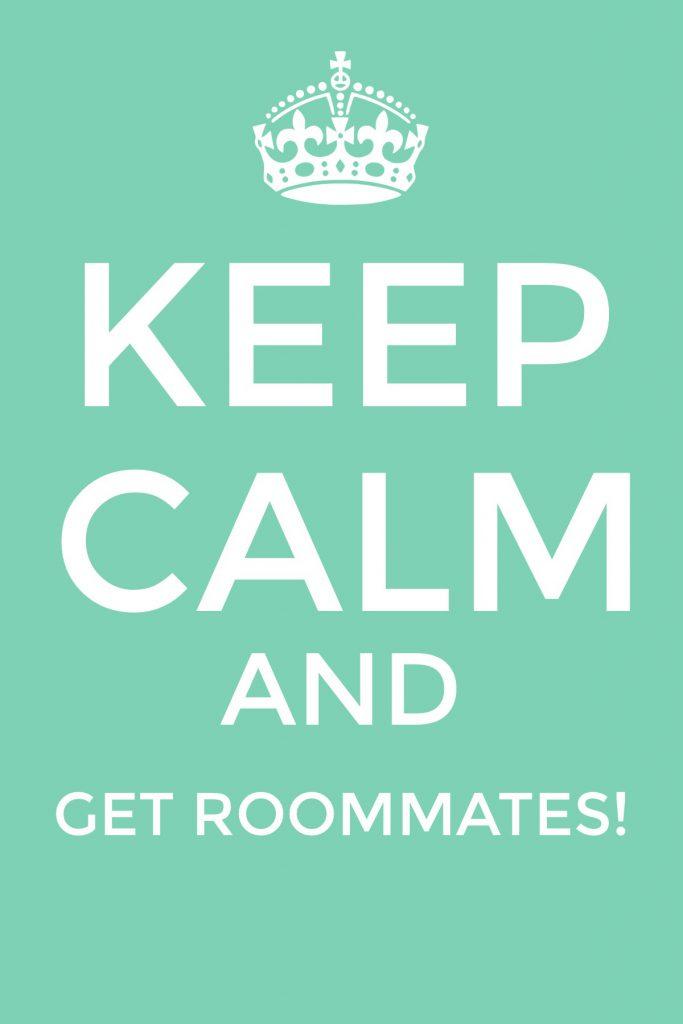 keep calm roommates